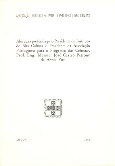 Alocução proferida pelo Presidente do IAC e Presidente da Associação Portuguesa para o Progresso das Ciências